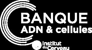 Banque ADN et Cellules